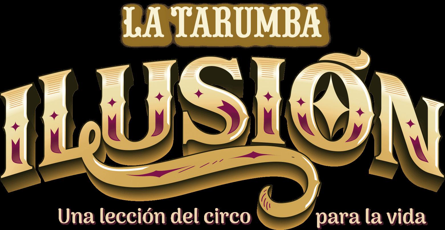 Circo La Tarumba - Entradas Ilusión