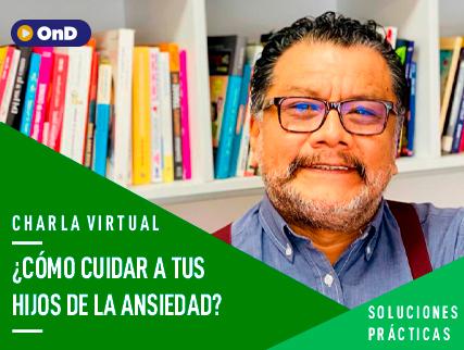 DR.TOMAS ANGULO - ¿COMO CUIDAR A TUS HIJOS DE LA ANSIEDAD?