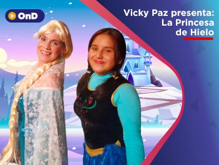 VICKY PAZ PRESENTA: LA PRINCESA DE HIELO