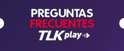 Preguntas Frecuentes TLK Play