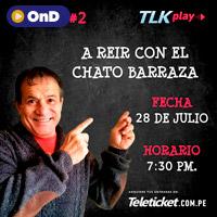 A REIR 2 CON EL CHATO BARRAZA STREAMING TLK PLAY - LIMA