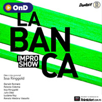 LA BANCA, IMPRO SHOW STREAMING TLK PLAY - LIMA