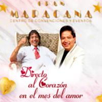 DIRECTO AL CORAZON EN EL MES DEL AMOR CENTRO DE CONVENCIONES MARACANA - JESUS MARIA - LIMA