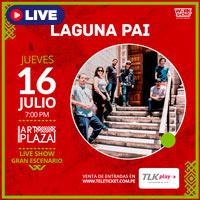 LAGUNA PAI LIVE SHOW EN ART PLAZA STREAMING TLK PLAY - LIMA
