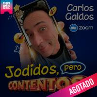 JODIDOS, PERO CONTENTOS - CARLOS GALDÓS WWW.ZOOM.US - WEB