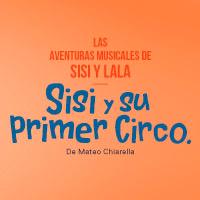 SISI Y SU PRIMER CIRCO GRAN TEATRO NACIONAL - SAN BORJA - LIMA