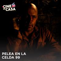 PELEA EN LA CELDA 99 STREAMING ON DEMAND TLK - LIMA