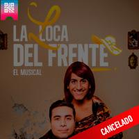 LA LOCA DEL FRENTE - EL MUSICAL TEATRO LUCIA - MIRAFLORES - LIMA