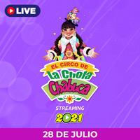 EL CIRCO DE LA CHOLA CHABUCA - KAUSACHUN BICENTENARIO STREAMING TLK PLAY - LIMA
