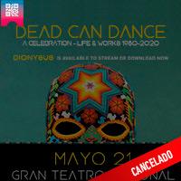 DEAD CAN DANCE - A CELEBRATION - LIFE & WORKS 1980-2020 GRAN TEATRO NACIONAL - SAN BORJA - LIMA