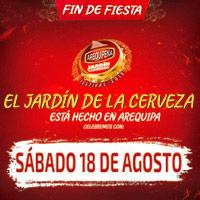FIN DE FIESTA DEL JARDÍN DE LA CERVEZA 2018 JARDIN DE LA CERVEZA AREQUIPA - AREQUIPA