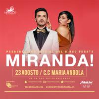 MIRANDA! EN LIMA C.C. MARIA ANGOLA - MIRAFLORES - LIMA