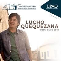 LUCHO QUEQUEZANA - TOUR PERU 2018 TEATRO VICTOR RAUL LOZANO IBAÑEZ - TRUJILLO