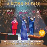 A RITMO DE VALS - HOMENAJE A EDITH BARR TEATRO MUNICIPAL DE LIMA - LIMA