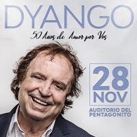 DYANGO - 50 AÑOS DE AMOR POR VOS AUDITORIO DEL PENTAGONITO - SAN BORJA - LIMA