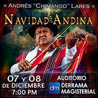 ANDRES CHIMANGO LARES PRESENTA NAVIDAD ANDINA AUDITORIO DE LA DERRAMA MAGISTERIAL - JESUS MARIA - LIMA