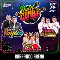 NOCHE DE CUMBIA BARRANCO ARENA - BARRANCO - LIMA