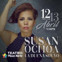 SUSAN OCHOA LA DUEÑA SOY YO - PLAZA NORTE TEATRO PLAZA NORTE - INDEPENDENCIA - LIMA