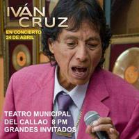IVAN CRUZ Y ORQUESTA EN CONCIERTO TEATRO MUNICIPAL DEL CALLAO - CALLAO - PROV. CONST