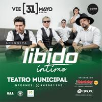 LIBIDO EN AREQUIPA TEATRO MUNICIPAL DE AREQUIPA - AREQUIPA