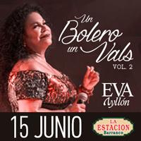 EVA AYLLON UN BOLERO UN VALS 2 LA ESTACION DE BARRANCO - BARRANCO - LIMA