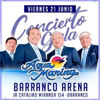 CONCIERTO DE GALA AGUAMARINA-BARRANCO ARENA CENTRO DE CONVENCIONES BARRANCO ARENA - BARRANCO - LIMA