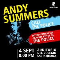 ANDY SUMMERS AND CALL THE POLICE AUDITORIO DEL COLEGIO SANTA ÚRSULA - SAN ISIDRO - LIMA