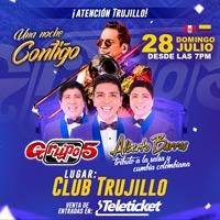 UNA NOCHE CONTIGO GRUPO 5 Y ALBERTO BARROS-TRU CLUB TRUJILLO - TRUJILLO