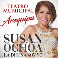 SUSAN OCHOA LA DUEÑA SOY YO - AREQUIPA TEATRO MUNICIPAL - AREQUIPA - AREQUIPA