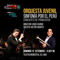 CONCIERTO PRIMAVERA / ORQUESTA JUVENIL SINFONIA TEATRO MUNICIPAL DE LIMA - LIMA