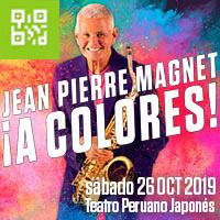 JEAN PIERRE MAGNET ¡A COLORES! TEATRO PERUANO JAPONES - JESUS MARIA - LIMA