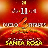DUELO DE TITANES 4 LA BATALLA FINAL COMPLEJO SANTA ROSA SANTA ANITA - ATE - LIMA