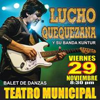 LUCHO QUEQUEZANA Y SU BANDA KUNTUR TEATRO MUNICIPAL DE AREQUIPA - AREQUIPA