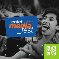 ENTEL MEDIA FEST CENTRO DE EXPOSICIONES Y EVENTOS VIVERO - LIMA