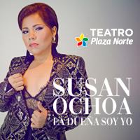SUSAN OCHOA LA DUEÑA SOY YO TEATRO PLAZA NORTE - INDEPENDENCIA - LIMA