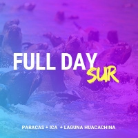 FULL DAY PARACAS - ICA - LAGUNA DE HUACACHINA 5:00 AM REUNION EN PUERTA PRINCIPAL PLAZA NORTE - LIMA