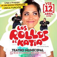 LOS ROLLOS DE KATIA TEATRO MUNICIPAL DE AREQUIPA - AREQUIPA