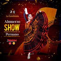 ALMUERZO SHOW PERUANO LA CANDELARIA - BARRANCO - LIMA