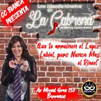LOS MANDAMIENTOS DE LA CABRONA CENTRO DE CONVENCIONES BIANCA - BARRANCO - LIMA