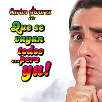 CARLOS ALVAREZ EN PD. QUE SE VAYAN TODOS TEATRO CANOUT - MIRAFLORES - LIMA