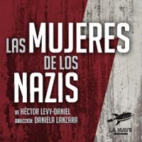 LAS MUJERES DE LOS NAZIS TEATRO DEL CENTRO CULTURAL EL OLIVAR - SAN ISIDRO - LIMA