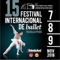 FESTIVAL INTERNACIONAL DE BALLET  TRUJILLO PERÚ TEATRO VICTOR RAUL LOZANO - TRUJILLO