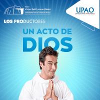 UN ACTO DE DIOS TEATRO VICTOR RAUL LOZANO IBAÑEZ - TRUJILLO - TRUJILLO