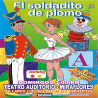EL SOLDADITO DE PLOMO TEATRO AUDITORIO MIRAFLORES - MIRAFLORES - LIMA