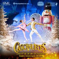 CASCANUECES - BALLET MUNICIPAL DE LIMA TEATRO MUNICIPAL DE LIMA - LIMA