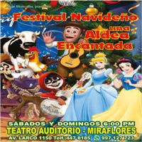 FESTIVAL NAVIDEÑO UNA ALDEA ENCANTADA TEATRO AUDITORIO MIRAFLORES - LIMA