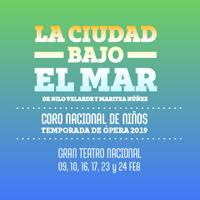 LA CIUDAD BAJO EL MAR GRAN TEATRO NACIONAL - SAN BORJA - LIMA