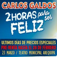 2 HORAS PARA SER FELIZ - CARLOS GALDOS - AREQUIPA TEATRO MUNICIPAL DE AREQUIPA - AREQUIPA