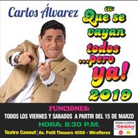 CARLOS ALVAREZ-QUE SE VAYAN TODOS TEATRO CANOUT - MIRAFLORES - LIMA