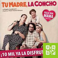TU MADRE, LA CONCHO de Ángelo Condemarín TEATRO DEL CENTRO DE LA AMISTAD PERUANO CHINA - JESUS MARIA - LIMA